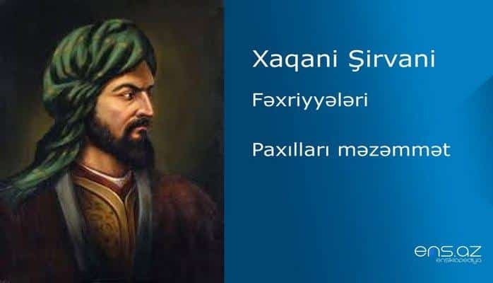Xaqani Şirvani - Paxılları məzəmmət