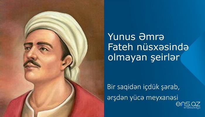 Yunus Əmrə - Bir saqidən içdük şərab, ərşdən yücə meyxanəsi