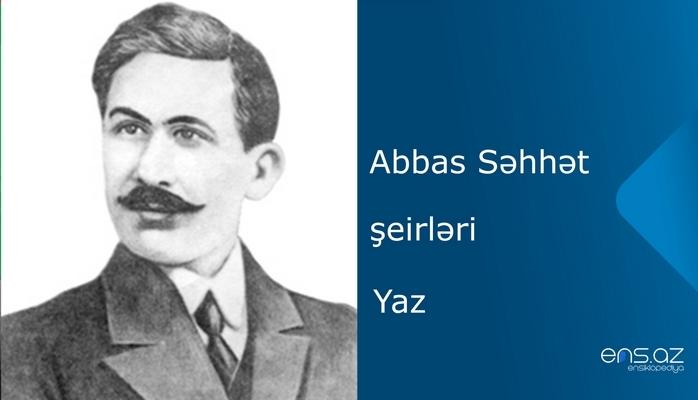 Abbas Səhhət - Yaz