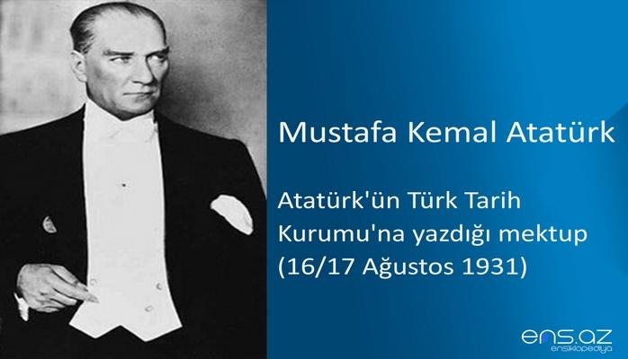 Mustafa Kemal Atatürk - Atatürk'ün Türk Tarih Kurumu'na yazdığı mektup (16/17 Ağustos 1931)