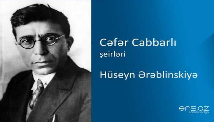 Cəfər Cabbarlı - Hüseyn Ərəblinskiyə