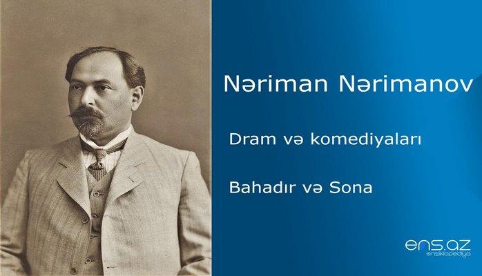 Nəriman Nərimanov - Bahadır və Sona