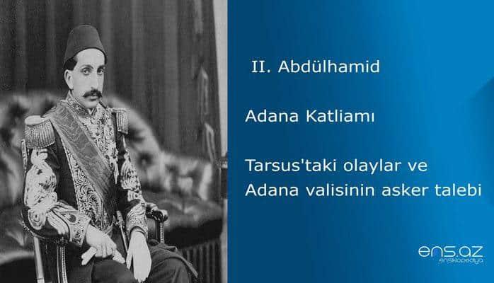 II. Abdülhamid - Adana Katliamı/Tarsus'taki olaylar ve Adana valisinin asker talebi
