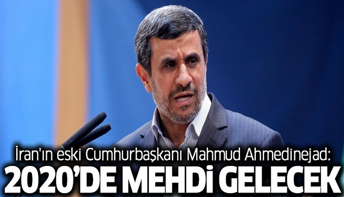 Mahmud Ahmedinejad: 2020'de Mehdi gelecek