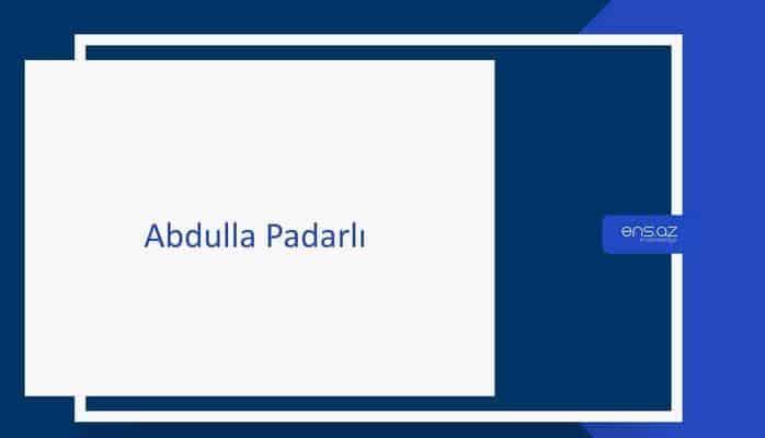 Abdulla Padarlı