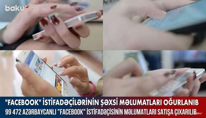 """100 minə yaxın azərbaycanlının """"Facebook"""" məlumatları satışa çıxarılıb"""