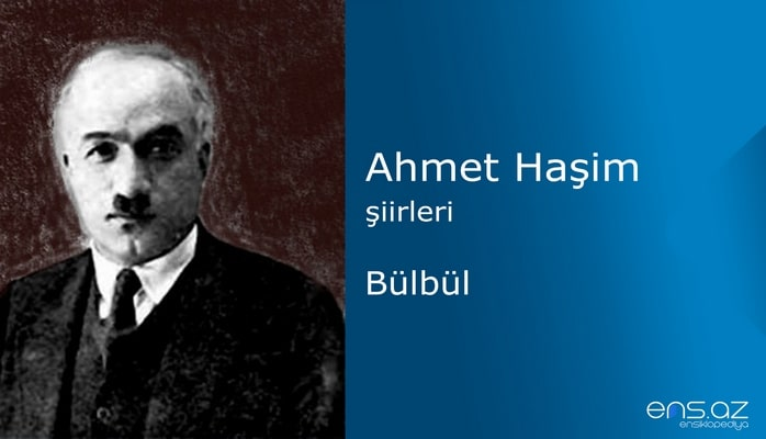 Ahmet Haşim - Bülbül