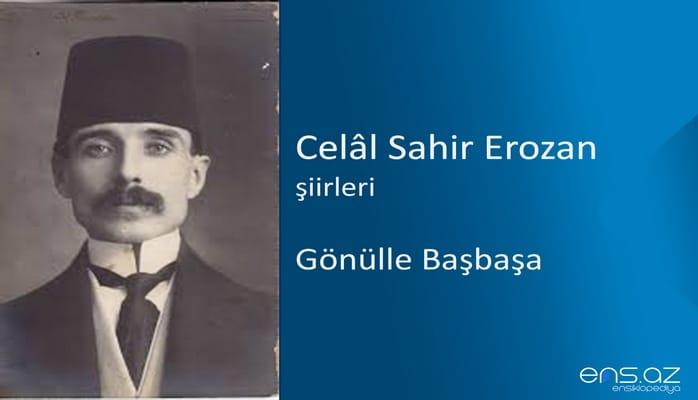 Celal Sahir Erozan - Gönülle Başbaşa