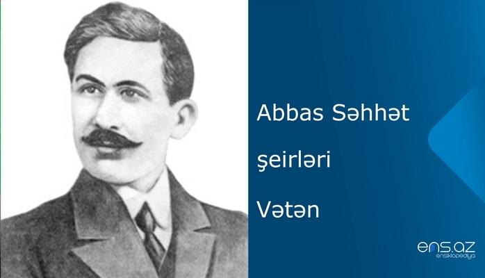 Abbas Səhhət - Vətən