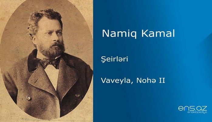 Namiq Kamal - Vaveyla, Nohə II
