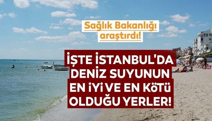 İstanbul'da deniz suyu analizleri yapıldı... İşte en iyi ve en kötü noktalar!
