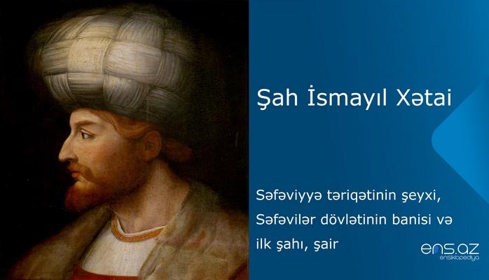 Şah İsmayıl Xətai