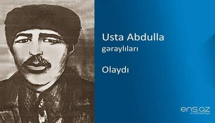 Usta Abdulla - Olaydı