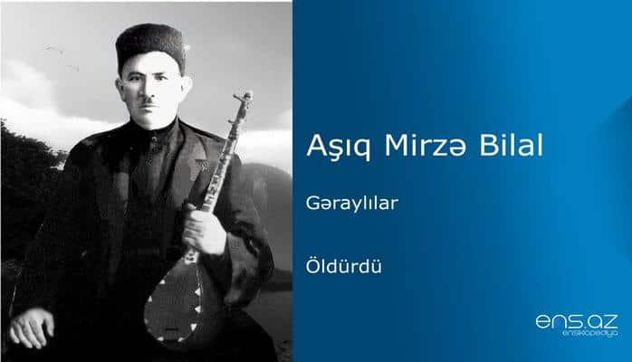 Aşıq Mirzə Bilal - Öldürdü