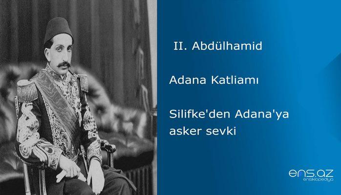II. Abdülhamid - Adana Katliamı/Silifke'den Adana'ya asker sevki