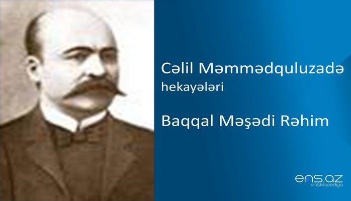 Cəlil Məmmədquluzadə - Baqqal Məşədi Rəhim