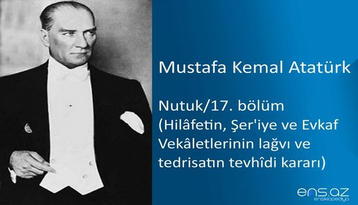 Mustafa Kemal Atatürk - Nutuk/17. bölüm/Hilafetin, Şer'iye ve Evkaf Vekaletlerinin lağvı ve tedrisatın tevhidi kararı