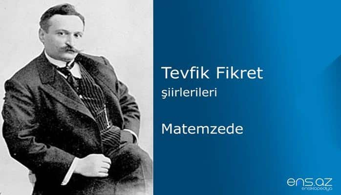 Tevfik Fikret - Matemzede