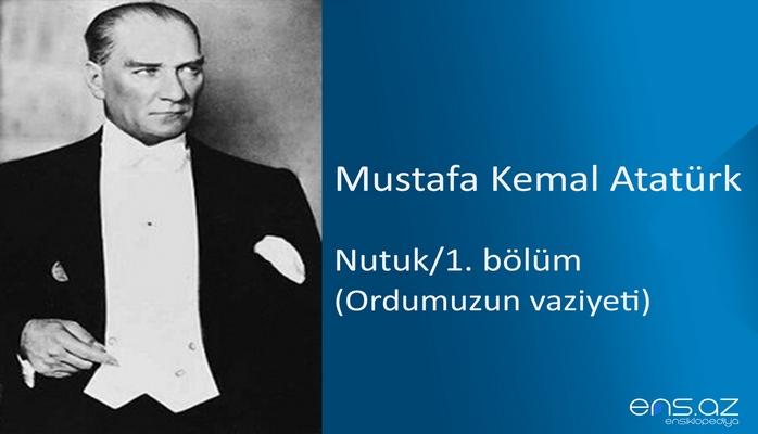 Mustafa Kemal Atatürk - Nutuk/1. bölüm/Ordumuzun vaziyeti