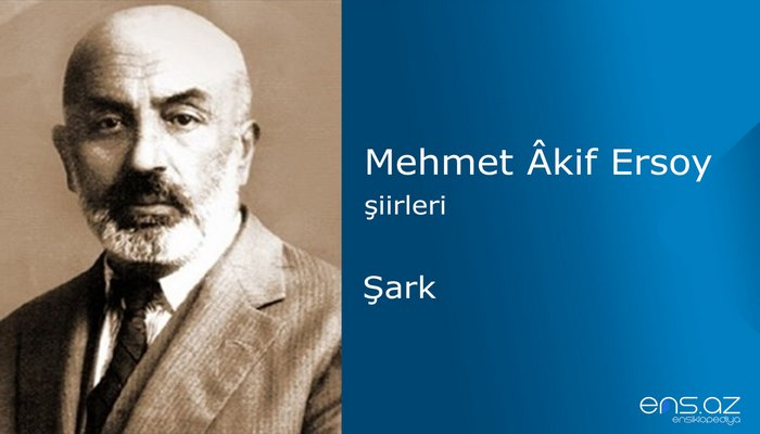 Mehmet Akif Ersoy - Şark