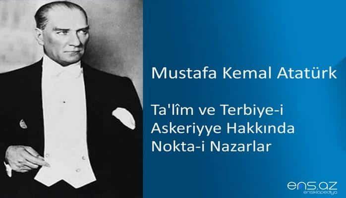 Mustafa Kemal Atatürk - Ta'lim ve Terbiye-i Askeriyye Hakkında Nokta-i Nazarlar (1916)