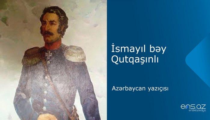 İsmayıl bəy Qutqaşınlı