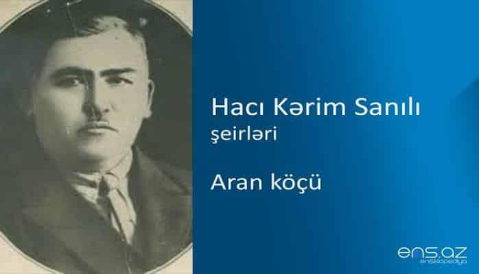 Hacı Kərim Sanılı - Aran köçü