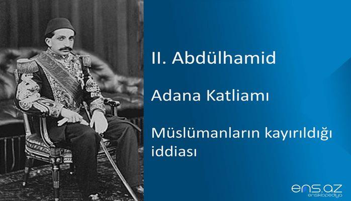 II. Abdülhamid - Adana Katliamı/Müslümanların kayırıldığı iddiası