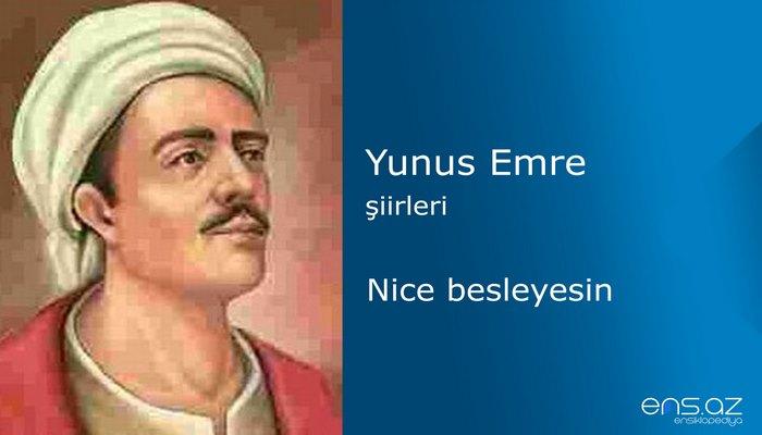 Yunus Emre - Nice besleyesin
