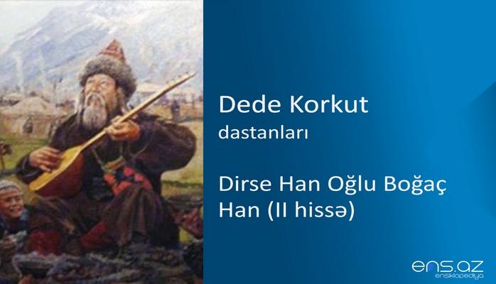Dede Korkut - Dirse Han Oğlu Boğaç Han (II hissə)