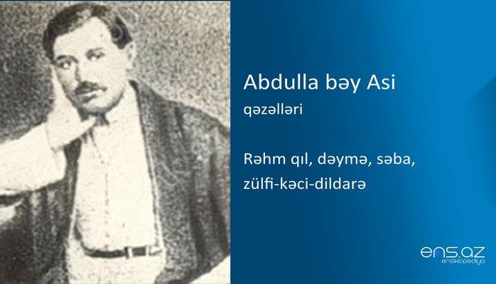 Abdulla bəy Asi - Rəhm qıl, dəymə, səba, zülfi-kəci-dildarə