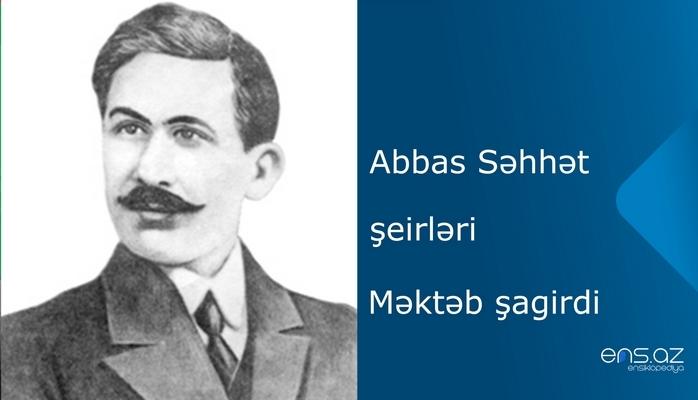 Abbas Səhhət - Məktəb şagirdi