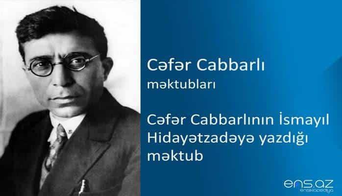 Cəfər Cabbarlı - Cəfər Cabbarlının İsmayıl Hidayətzadəyə yazdığı məktub
