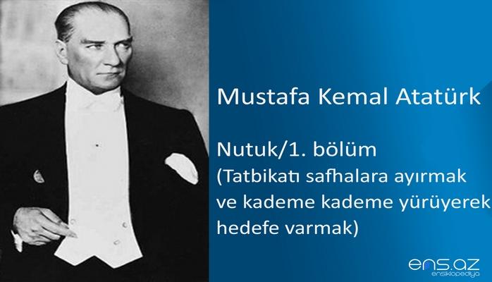 Mustafa Kemal Atatürk - Nutuk/1. bölüm/Tatbikatı safhalara ayırmak ve kademe kademe yürüyerek hedefe varmak