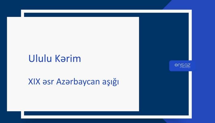 Ululu Kərim