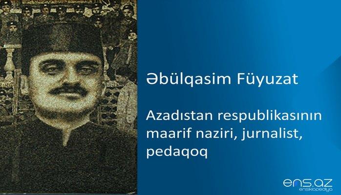 Əbülqasim Füyuzat