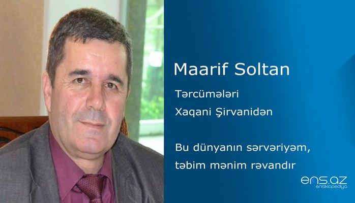 Maarif Soltan - Bu dünyanın sərvəriyəm, təbim mənim rəvandır