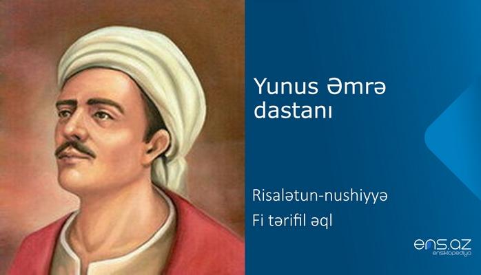 Yunus Əmrə - Risalətun-nushiyyə - Fi tərifil əql