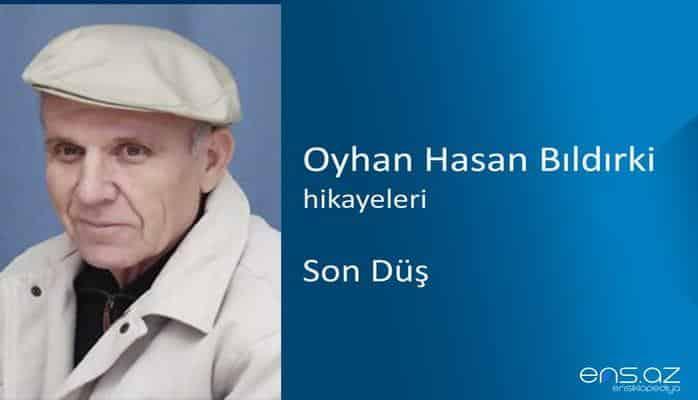 Oyhan Hasan Bıldırki - Son Düş