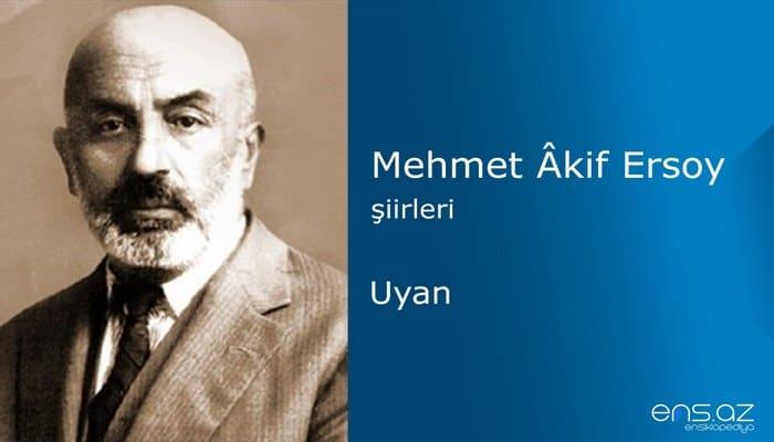 Mehmet Akif Ersoy - Uyan