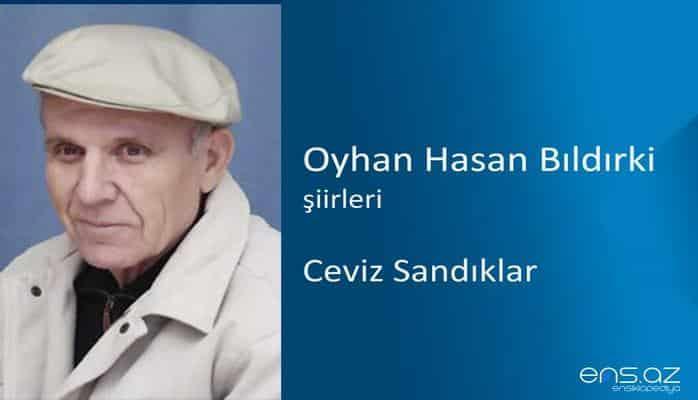 Oyhan Hasan Bıldırki - Ceviz Sandıklar