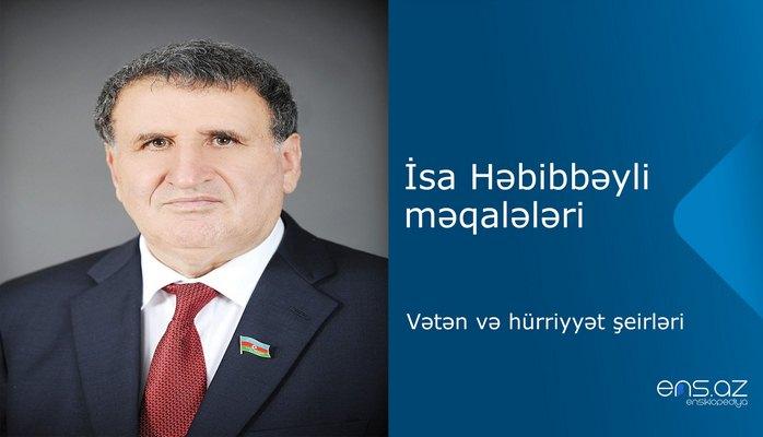 İsa Həbibbəyli - Vətən və hürriyyət şeirləri