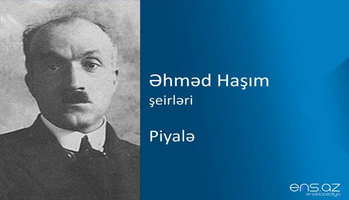 Əhməd Haşım - Piyalə