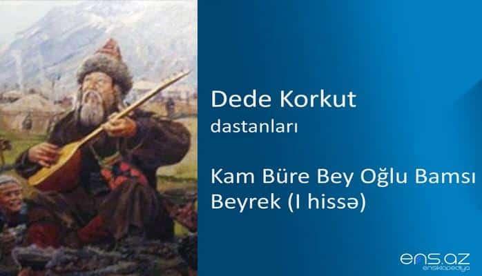 Dede Korkut - Kam Büre Bey Oğlu Bamsı Beyrek (I hissə)