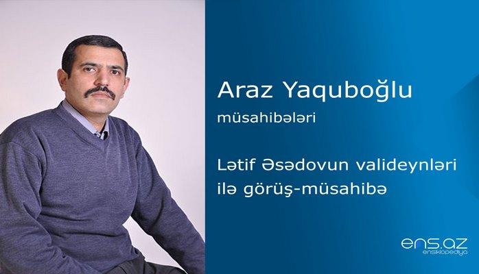 Araz Yaquboğlu - Lətif Əsədovun valideynləri ilə görüş-müsahibə