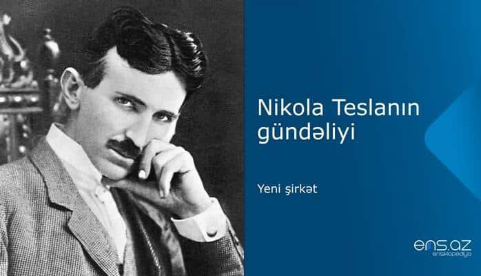 Nikola Teslanın gündəliyi: yeni şirkət