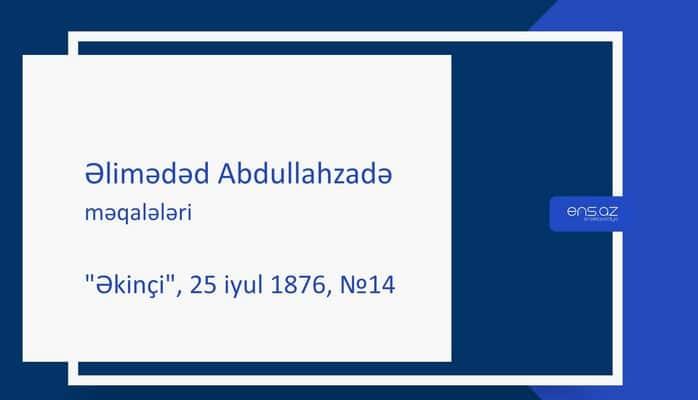 """Əlimədəd Abdullahzadə - """"Əkinçi"""", 27 may 1876, №10/Məktubat"""