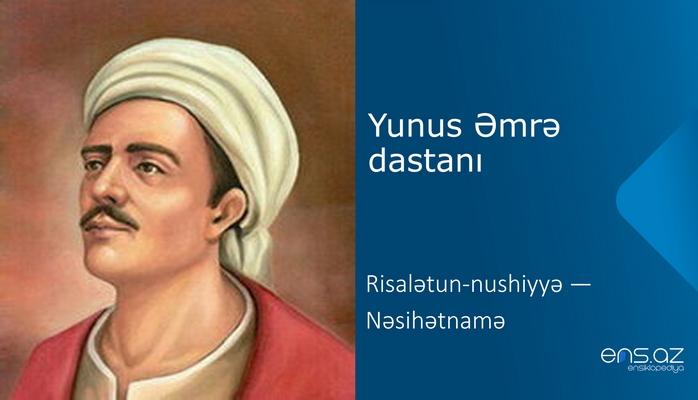 Yunus Əmrə - Risalətun-nushiyyə - Nəsihətnamə