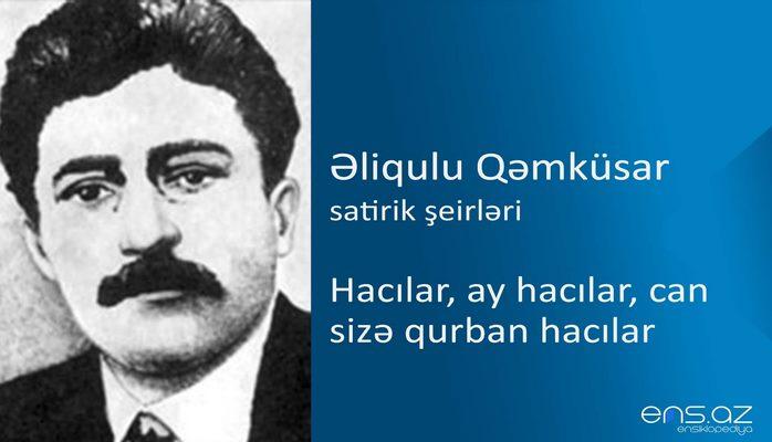 Əliqulu Qəmküsar - Hacılar, ay hacılar, can sizə qurban hacılar