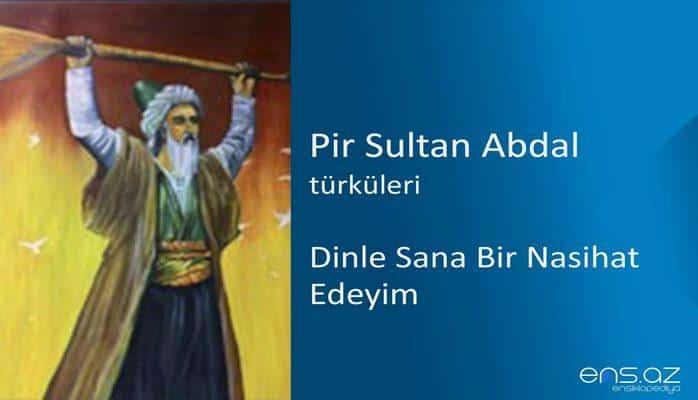 Pir Sultan Abdal - Dinle Sana Bir Nasihat Edeyim
